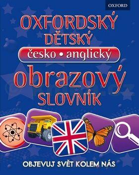 Kolektiv: Oxfordský dětský česko-anglický obrazový slovník - Objevuj svět kolem nás cena od 199 Kč