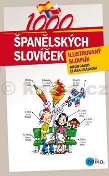 Diego Arturo Galvis Poveda, Eliška Jirásková: 1000 španělských slovíček cena od 130 Kč