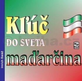Imrich Baláž: Kľúč do sveta maďarčina cena od 237 Kč
