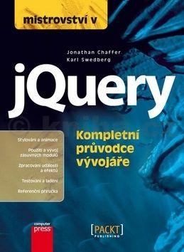 Karl Swedberg, Jonathan Chaffer: Mistrovství v jQuery cena od 485 Kč