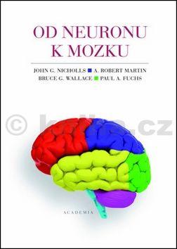 Kolektiv, Nicholls John: Od neuronu k mozku cena od 470 Kč