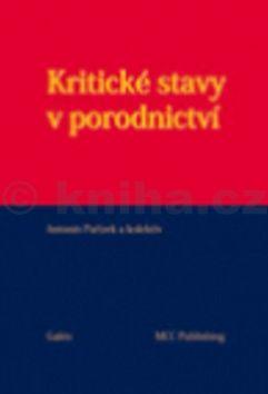 Antonín Pařízek Kritické stavy v porodnictví cena od 1304 Kč