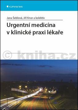 Jana Šeblová: Urgentní medicína v klinické praxi lékaře cena od 524 Kč