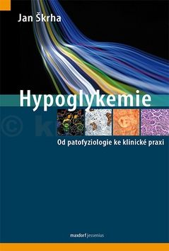 Jan Škrha: Hypoglykemie cena od 311 Kč