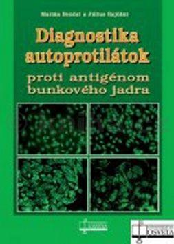 Marián Benčat, Július Rajčáni: Diagnostika autoprotilátok proti antigénom bunkového jadra cena od 324 Kč