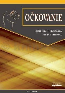 Henrieta Hudečková, Viera Švihrová: Očkovanie cena od 220 Kč