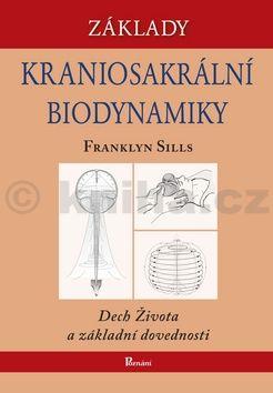 Franklyn Sills: Základy kraniosakrální biodynamiky cena od 418 Kč