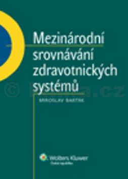 Miroslav Barták: Mezinárodní srovnávání zdravotnických systémů cena od 433 Kč