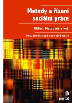 Oldřich Matoušek: Metody a řízení sociální práce cena od 427 Kč