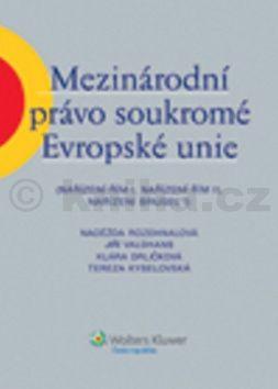 Naděžda Rozehnalová: Mezinárodní právo soukromé Evropské unie cena od 716 Kč