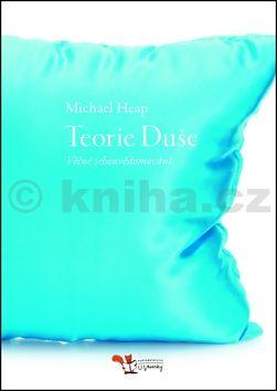 Michael Heap: Teorie Duše – Věčné sebeuvědomování cena od 147 Kč