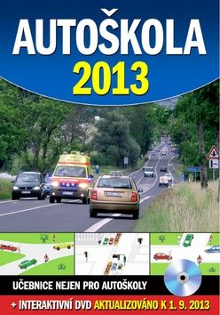 Autoškola 2013 + DVD, aktualizováno k 1.9.2013 cena od 181 Kč