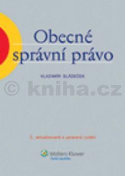 Vladimír Sládeček: Obecné správní právo cena od 529 Kč