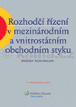 Naděžda Rozehnalová: Rozhodčí řízení v mezinárodním a vnitrostátním obchodním styku cena od 405 Kč