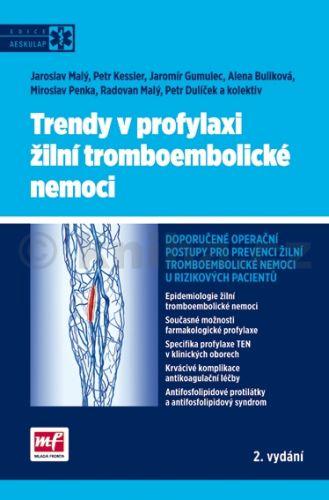 Jaroslav Malý, Petr Kessler, Jaromír Gumelec: Trendy v profylaxi žilní tromboembolické nemoci cena od 160 Kč