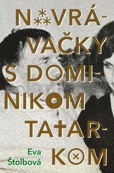 Eva Štolbová: Navrávačky s Dominikom Tatarkom cena od 313 Kč