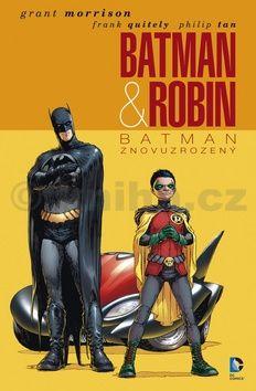 Frank Quitelym, Philip Tan, Grant Morrison: Batman & Robin 1 - Batman znovuzrozený cena od 328 Kč