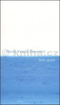 Marta Veselá Jirousová: Děti deště cena od 95 Kč
