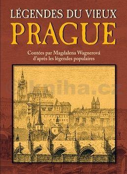 Magdalena Wagnerová: Légendes du vieux Prague cena od 168 Kč