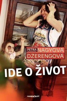 Petra Nagyová-Džerengová: Ide o život cena od 216 Kč