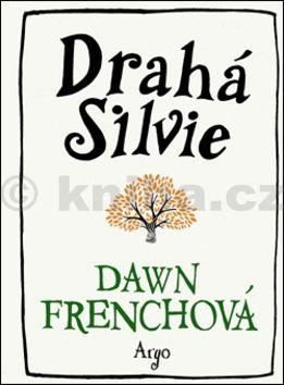 Dawn French: Drahá Silvie cena od 240 Kč