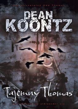 Dean Koontz: Tajemný Thomas cena od 129 Kč