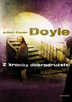 Arthur Conan Doyle: Z kroniky dobrodružství cena od 168 Kč