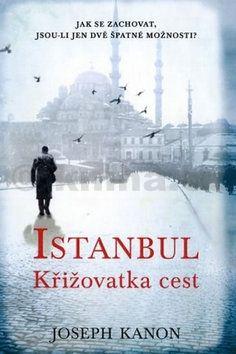 Joseph Kanon: Istanbul - Křižovatka cest cena od 98 Kč