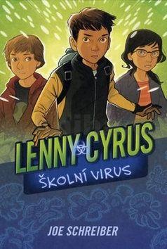 Joe Schreiber: Lenny Cyrus - Školní virus cena od 97 Kč
