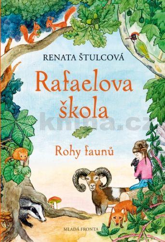 Renata Štulcová: Rafaelova škola - Rohy faunů cena od 221 Kč