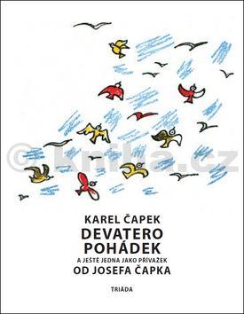 Karel Čapek: Devatero pohádek a ještě jedna jako přívažek od Josefa Čapka cena od 200 Kč