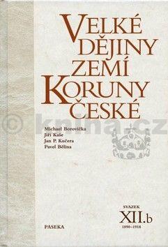 Jiří Kaše: Velké dějiny zemí Koruny české XII.b cena od 639 Kč
