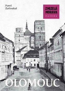 Pavel Zatloukal: Zmizelá Morava-Olomouc cena od 289 Kč