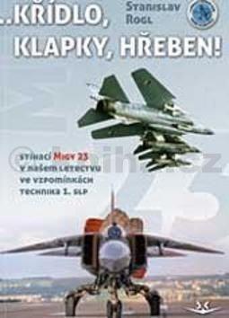 Stanislav Rogl: Křídlo, klapky, hřeben! cena od 399 Kč