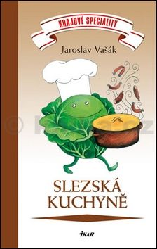Jaroslav Vašák: Krajová specialita: Slezská kuchyně cena od 183 Kč