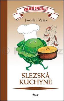 Jaroslav Vašák: Krajové speciality: Slezská kuchyně cena od 183 Kč