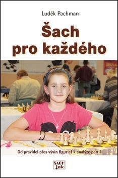 Luděk Pachman: Šach pro každého cena od 197 Kč