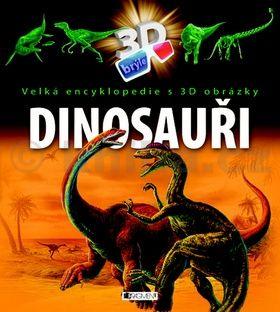 Bagoly Ilona: Dinosauři - Velká encyklopedie s 3D obrázky cena od 67 Kč