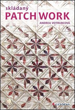 Andrea Votrubcová: Skládaný patchwork cena od 254 Kč