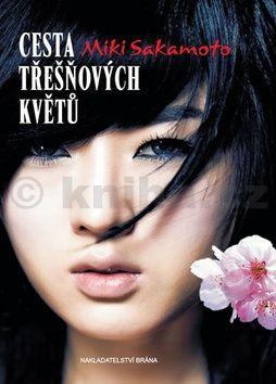Miki Sakamoto: Cesta třešňových květů - Příběh Nao pocházející z klanu samurajů cena od 96 Kč