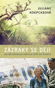 Juliane Koepckeová: Zázraky se dějí - Jak mě džungle vrátila zpět do života cena od 140 Kč
