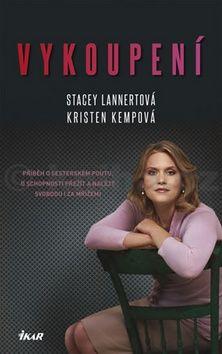 Stacey Lannertová, Kristen Kempová: Vykoupení - Zabila svého otce, aby zachránila sestru cena od 62 Kč