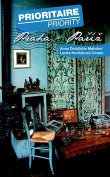 Lenka Horňáková Civade, Anne Delaflotte Mehdevi: Prioritaire. Praha - Paříž cena od 138 Kč