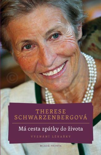 Therese Schwarzenbergová: Má cesta zpátky do života - Vyznání lékařky cena od 223 Kč