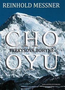 Reinhold Messner: Cho-Oyu - Tyrkysová bohyně cena od 63 Kč