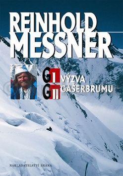 Reinhold Messner: G I a G II - Výzva Gasherbrumu cena od 106 Kč