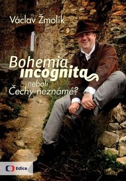 Václav Žmolík: Bohemia incognita cena od 205 Kč