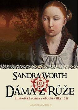 Sandra Worth: Dáma z Růže - Historický román z období války růží cena od 229 Kč