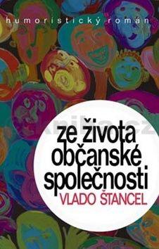 Vlado Štancel: Ze života občanské společnosti cena od 152 Kč