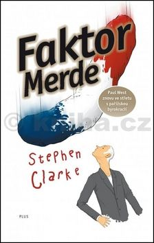 Stephen Clarke: Faktor Merde cena od 203 Kč